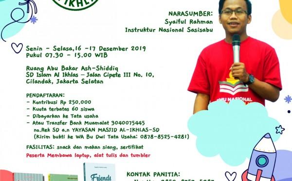 Pelatihan Menulis Satu Siswa Satu Buku (Sasisabu) SDI Al-Ikhlas Jakarta (16-17 Desember 2019)