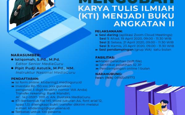 Pelatihan Daring Mengubah Karya Tulis Ilmiah (KTI) Menjadi Buku Angkatan II (19, 21 dan 23 April 2020)