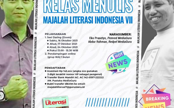 Kelas Menulis Majalah Literasi Indonesia VII (16 - 24 Oktober 2021)